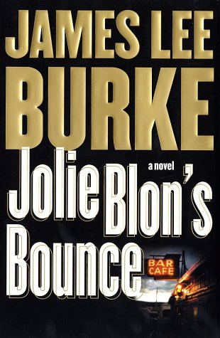 Jolie Blon's Bounce: A Novel: Burke, James Lee