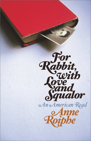 9780743205054: For Rabbit, with Love and Squalor: An American Read