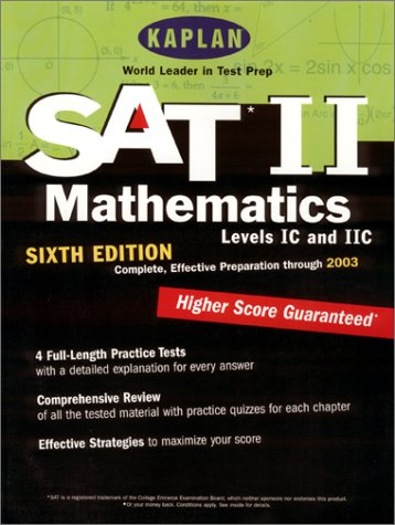 Kaplan SAT II: Mathmatics Levels IC and IIC, Sixth Edition: Higher Score Guaranteed (Kaplan SAT ...