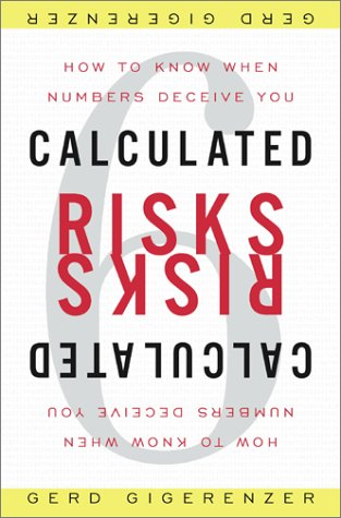9780743205566: Calculated Risks: How to Know When Numbers Deceive You
