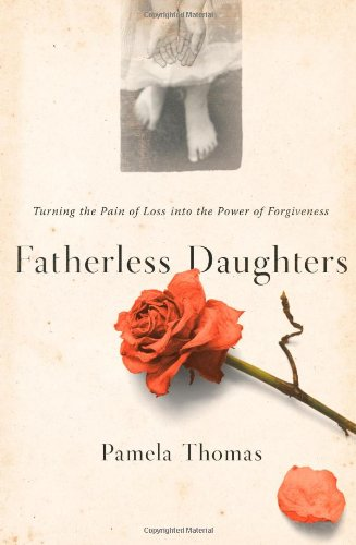 9780743205573: Fatherless Daughters: Turning the Pain of Loss into the Power of Forgiveness
