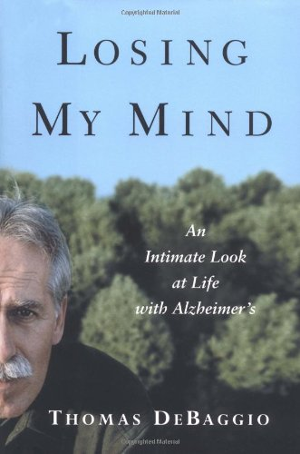 9780743205658: Losing My Mind: An Intimate Look at Life with Alzheimer's