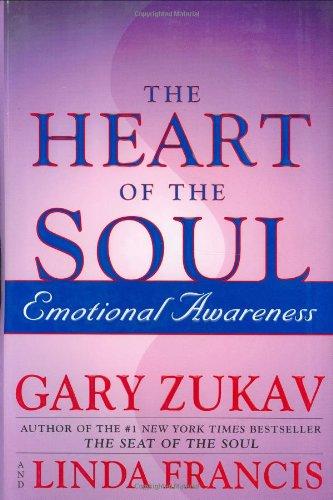 The Heart of the Soul : Emotional: Gary Zukav
