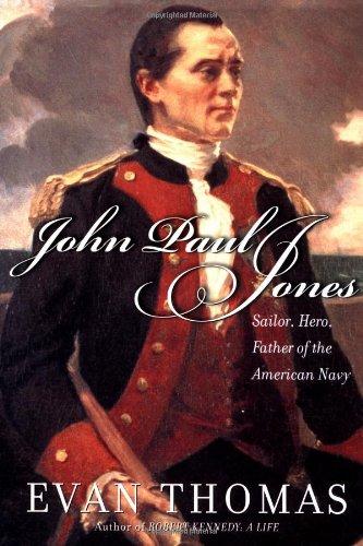 John Paul Jones: Sailor, Hero, Father of the American Navy: Thomas, Evan