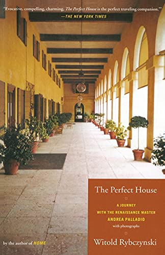 9780743205870: The Perfect House: A Journey with Renaissance Master Andrea Palladio
