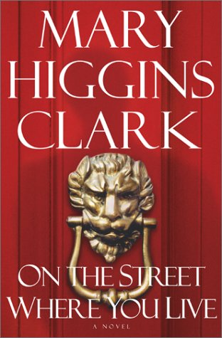 On the Street Where You Live: A Novel (9780743206020) by Mary Higgins Clark