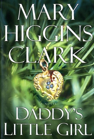 Daddy's Little Girl: Clark, Mary Higgins