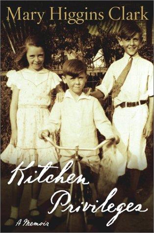 Kitchen Privileges: A Memoir: Clark, Mary Higgins