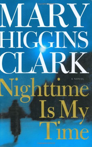 Nighttime Is My Time -- Inscribed By the Author to Bill and Hillary Clinton: Clark, Mary Higgins