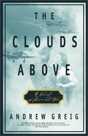 9780743206402: The Clouds Above: A Novel of Love and War