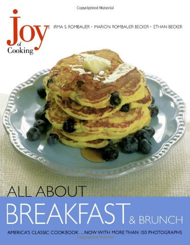 Joy of Cooking: All About Breakfast and: Rombauer, Irma S.,