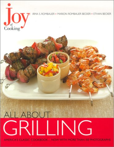 Joy of Cooking: All About Grilling: Rombauer, Irma S.,