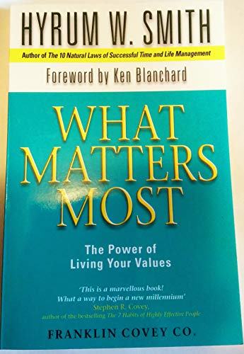 9780743206587: What Matters Most: The Power of Living Your Values