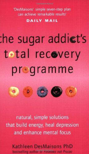 9780743206730: The Sugar Addict's Total Recovery Programme: All Natural, Simple Solutions That Build Energy, Heal Depression and Enhance Mental Focus