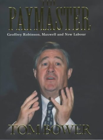 9780743206891: The Paymaster: Geoffrey Robinson, Maxwell and New Labour
