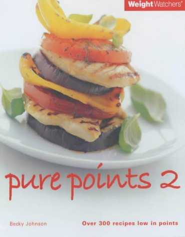 9780743206945: Weight Watchers Pure Points: Over 300 Recipes Low in Points