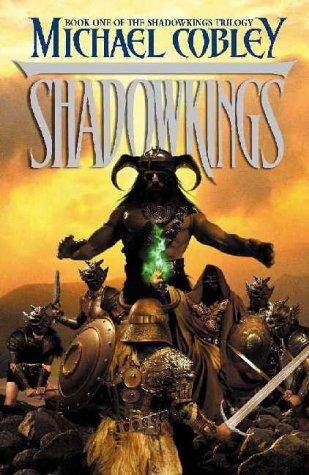 Shadowkings (The Shadowkings trilogy): Cobley, Michael
