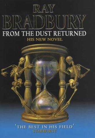 From the Dust Returned: Bradbury, Ray