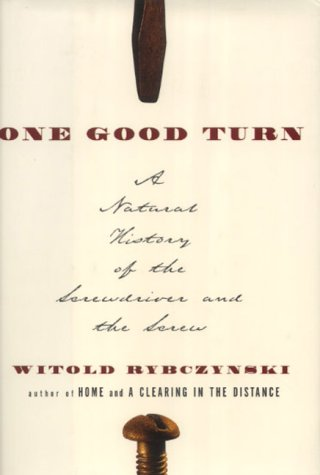 9780743208499: One Good Turn: A Natural History of the Screwdriver and the Screw