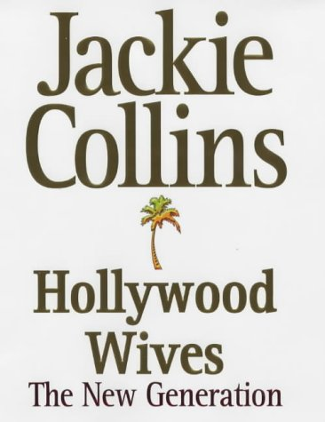 Hollywood Wives: The New Generation (Signed Copy): Jackie Collins