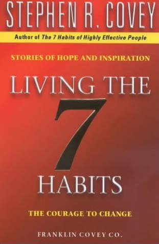 9780743209069: Living The 7 Habits: The Courage To Change