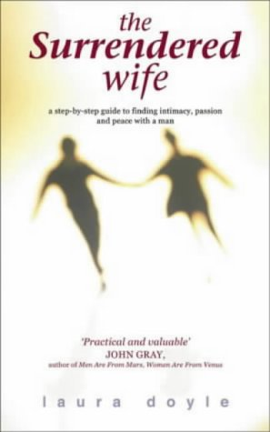 9780743209175: The Surrendered Wife: A Woman's Guide to True Intimacy with a Man