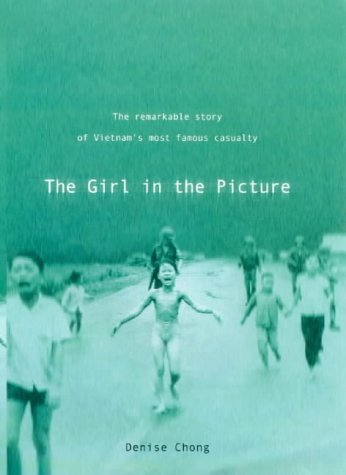 9780743209199: The Girl in the Picture: The Remarkable Story of Vietnam's Most Famous Casualty
