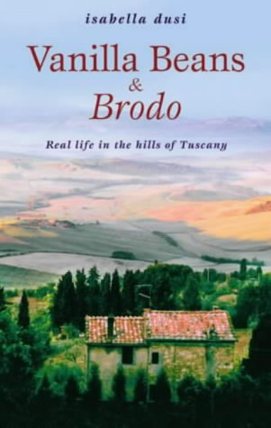 9780743209342: Vanilla Beans and Brodo: Real Life in the Hills of Tuscany