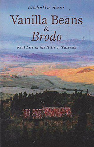 9780743209359: Vanilla Beans and Brodo: Real Life in the Hills of Tuscany