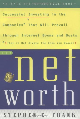 9780743210935: Networth: Successful Investing in the Companies That Will Prevail Through Internet Booms and Busts