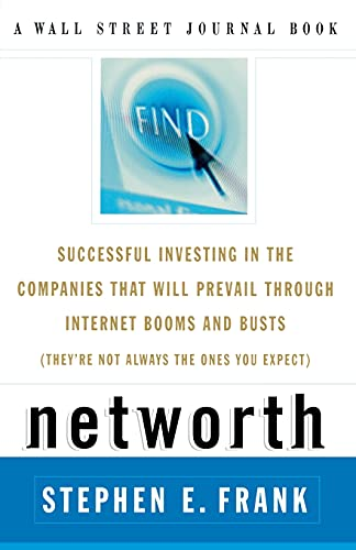 9780743210942: Networth: Successful Investing in the Companies That Will Prevail Through Internet Booms and Busts (They're Not Always the Ones You Expect)