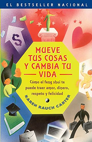 9780743210959: Mueve tus cosas y cambia tu vida (Move Your Stuff, Change Your Life): Como el feng shui te puede traer amor, dinero, respeto y felicidad (How to Use ... Respect and Happiness) (Spanish Edition)