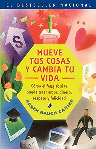 9780743210959: Mueve tus cosas y cambia tu vida (Move Your Stuff, Change Your Life): Como el feng shui te puede traer amor, dinero, respeto y felicidad (How to Use ... Respect and Happiness) (Spanish Edition)