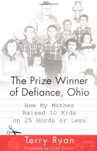 The Prize Winner of Defiance, Ohio: How My Mother Raised 10 Kids in 25 Words or Less