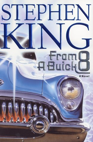 From a Buick 8: A novel. A: King, Stephen.