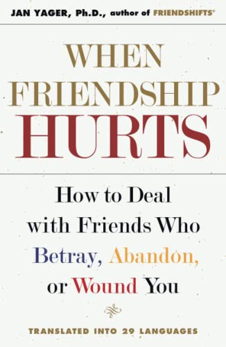 9780743211451: When Friendship Hurts: How to Deal with Friends Who Betray, Abandon, or Wound You