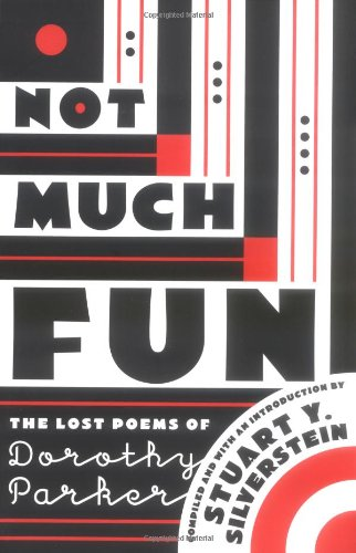 Not Much Fun: The Lost Poems of: Dorothy Parker