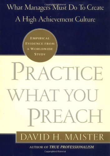 9780743211871: Practice What You Preach: What Managers Must Do to Create a High Achievement Culture