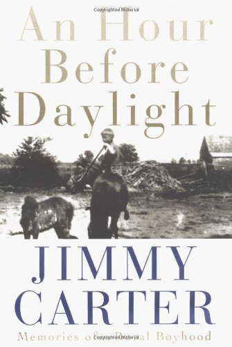 An Hour Before Daylight: Memories of a Rural Boyhood: Carter, Jimmy
