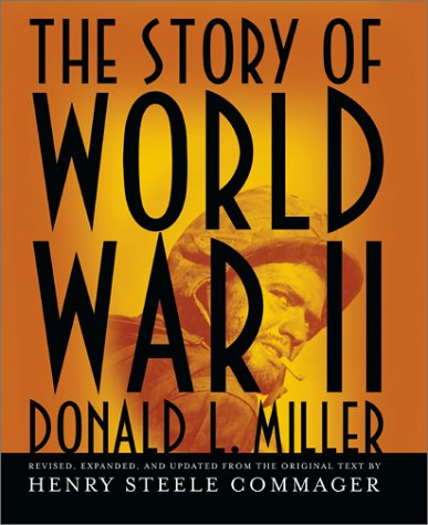 9780743211987: The Story of World War II: Revised, expanded, and updated from the original text by Henry Steele Commager