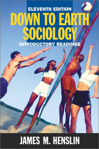 Down to Earth Sociology: Introductory Readings, Eleventh Edition: James M. Henslin
