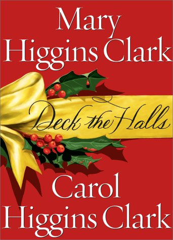 Deck the Halls: Clark, Carol Higgins,