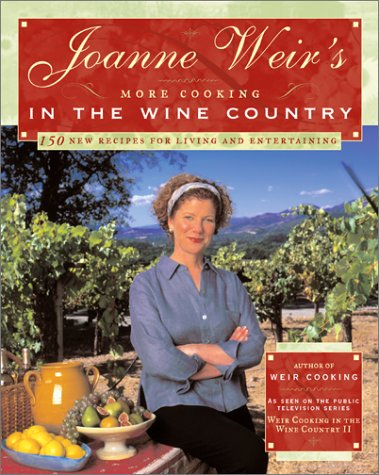 Joanne Weir's More Cooking in the Wine: Joanne Weir