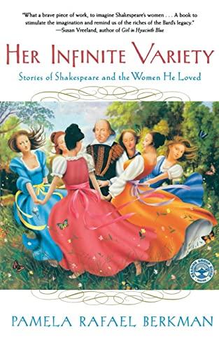 Her Infinite Variety: Stories of Shakespeare and the Women He Loved: Berkman, Pamela Rafael
