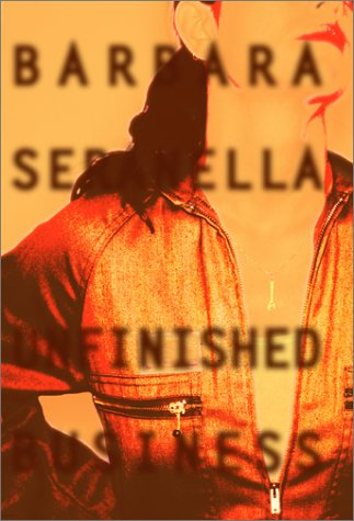 Unfinished Business: A Munch Mancini Crime Novel: Barbara Seranella