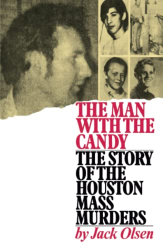 9780743212830: The Man with the Candy: The Story of the Houston Mass Murders