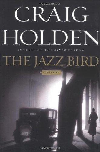 The Jazz Bird: A Novel: Holden, Craig