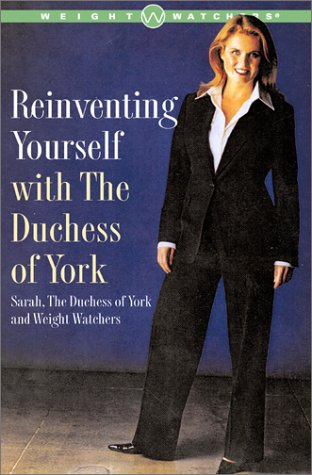 9780743213301: Reinventing Yourself With The Duchess Of York: Inspiring Stories and Strategies for Changing Your Weight and Your Life