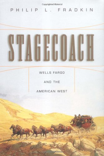 STAGECOACH : Wells Fargo and the American West