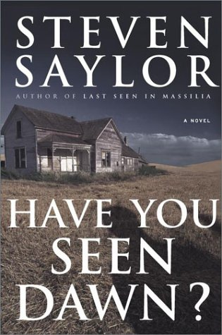 HAVE YOU SEEN DAWN? (SIGNED): Saylor, Steven
